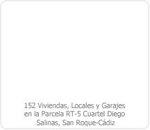 FINALISTAS EN EL CONCURSO DE ARQUITECTURA DE 152 VIVIENDAS, LOCALES Y GARAJES EN LA PARCELA RT-5 CUARTEL DIEGO SALINAS, SAN ROQUE – CÁDIZ.