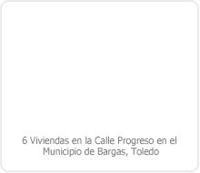 PROYECTO DE EJECUCIÓN DE EDIFICACIÓN DE 6 VIVIENDAS EN LA C/ PROGRESO EN EL MUNICIPIO DE BARGAS – TOLEDO.