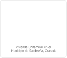 PROYECTO DE EJECUCIÓN DE EDIFICACIÓN DE 1 VIVIENDA UNIFAMILIAR EN EL MUNICIPIO DE SALOBREÑA – GRANADA.