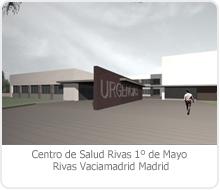 """CONCURSO CENTRO DE SALUD """"RIVAS 1º DE MAYO"""" RIVAS VACIAMADRID – MADRID."""